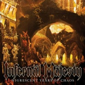 Infernäl Mäjesty - Nigrescent Years of Chaos cover art