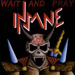 Insane - Wait and Pray cover art