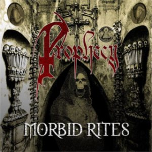 Prophecy - Morbid Rites cover art