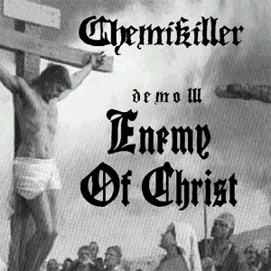 ChemiKiller - Enemy of Christ cover art