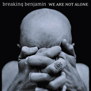 Breaking Benjamin - We Are Not Alone cover art