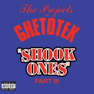 The Projects - The Projects Vs. Ghetotek - Shook Ones Pt. III cover art