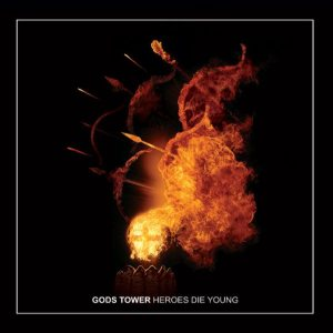 Gods Tower - Heroes Die Young cover art