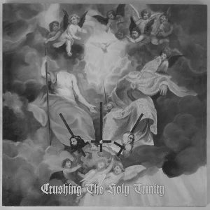 Deathspell Omega / Stabat Mater / Musta Surma / Clandestine Blaze / Mgła / Exordium - Crushing the Holy Trinity cover art