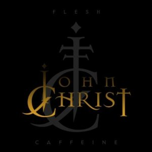 John Christ - Flesh Caffeine cover art