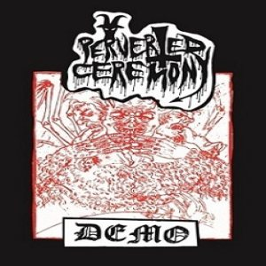 Perverted Ceremony - Demo 1 cover art