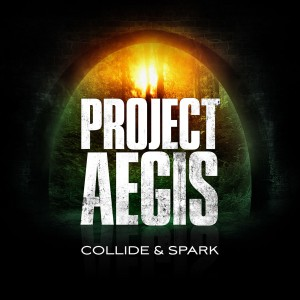 Project Aegis - Collide & Spark cover art