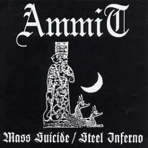 Ammit - Mass Suicide/Steel Inferno cover art