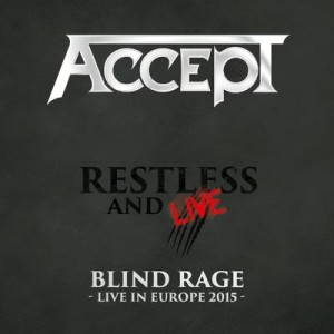 Accept - Restless and Live (Blind Rage - Live in Europe 2015) cover art