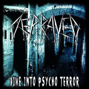 Depraved - Dive into Psycho Terror cover art