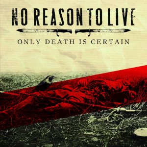 No Reason To Live - Only Death Is Certain cover art