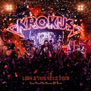 Krokus - Long Stick Goes Boom: Live From da House of Rust cover art