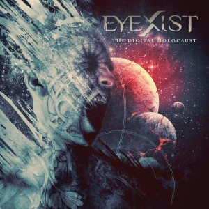 Eyexist - The Digital Holocaust cover art