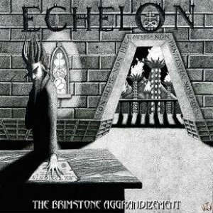 Echelon - The Brimstone Aggrandizement cover art