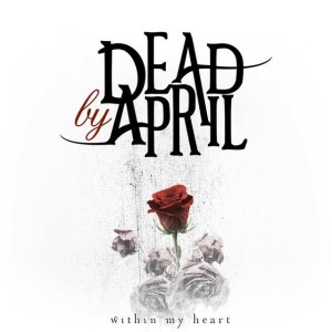 Dead by April - Within My Heart cover art