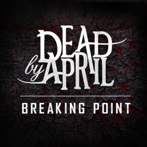 Dead by April - Breaking Point cover art
