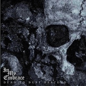 In My Embrace - Dead to Dust Descend cover art