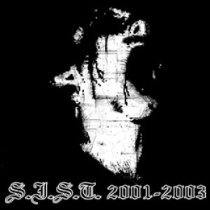 S.I.S.T. - 2001-2003 Rectal Incision Piercing cover art