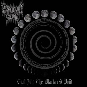 Plague of Fire - Cast into the Blackened Void cover art