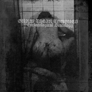Gnaw Their Tongues - Eschatological Scatology cover art