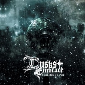 Dusks Embrace - From Idols to Dust cover art