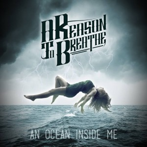 A Reason To Breathe - An Ocean Inside Me cover art