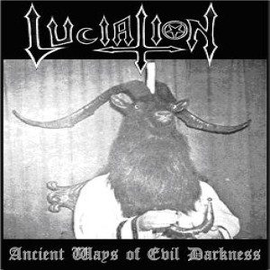 Luciation - Ancient Ways of Evil Darkness cover art