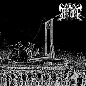 Old Throne - O Ódio é Só o Que Resta cover art