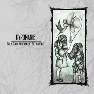 Hypomanie - Calm Down, You Weren't Set on Fire cover art