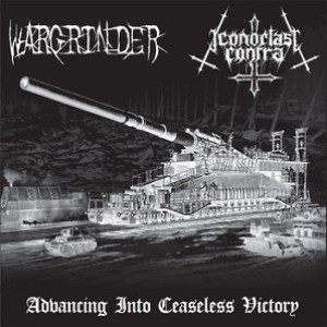 Iconoclast Contra / Wargrinder - Advancing into Ceaseless Victory cover art