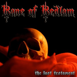 Bane of Bedlam - The Last Testament cover art