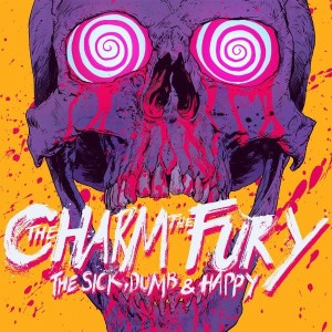 The Charm The Fury - The Sick, Dumb & Happy cover art