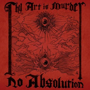 Thy Art Is Murder - No Absolution cover art