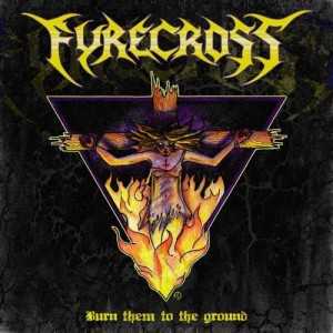 Fyrecross - Burn Them to the Ground cover art
