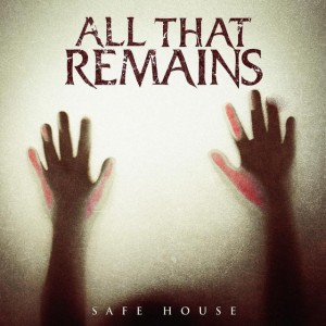 All That Remains - Safe House cover art
