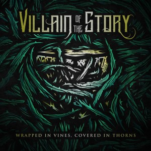 Villain of the Story - Wrapped in Vines, Covered in Thorns cover art
