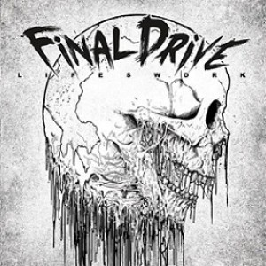 Final Drive - Lifeswork cover art