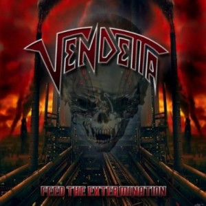 Vendetta - Feed the Extermination cover art
