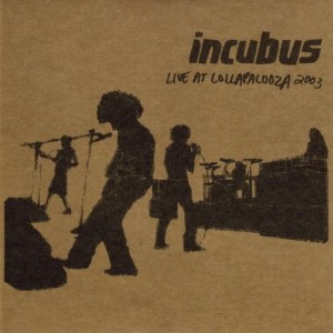 Incubus - Live at Lollapalooza 2003 cover art