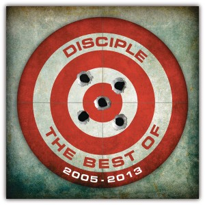 Disciple - The Best of Disciple: 2005-2013 cover art