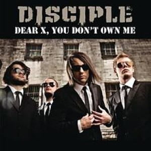 Disciple - Dear X (You Don't Own Me) cover art