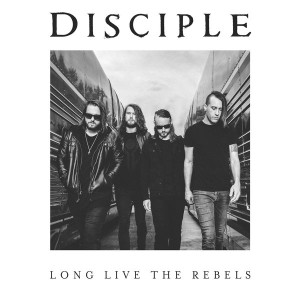 Disciple - Long Live the Rebels cover art