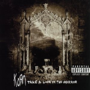 Korn - Take a Look in the Mirror cover art