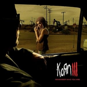 Korn - Korn III: Remember Who You Are cover art
