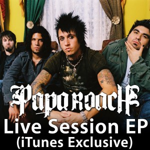 Papa Roach - Live Session (iTunes Exclusive) cover art