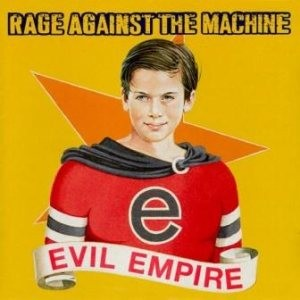 Rage Against the Machine - Evil Empire cover art