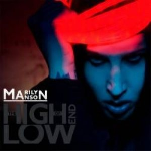 Marilyn Manson - The High End of Low cover art