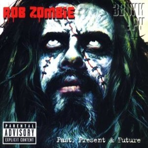 Rob Zombie - Past, Present & Future cover art