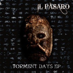 Il Pàsaro - Torment Days cover art