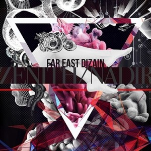 Far East Dizain - Zenith/Nadir cover art